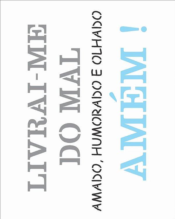 Stencil 20×25 Simples – Frase Livrai-me do Mal – OPA 2719