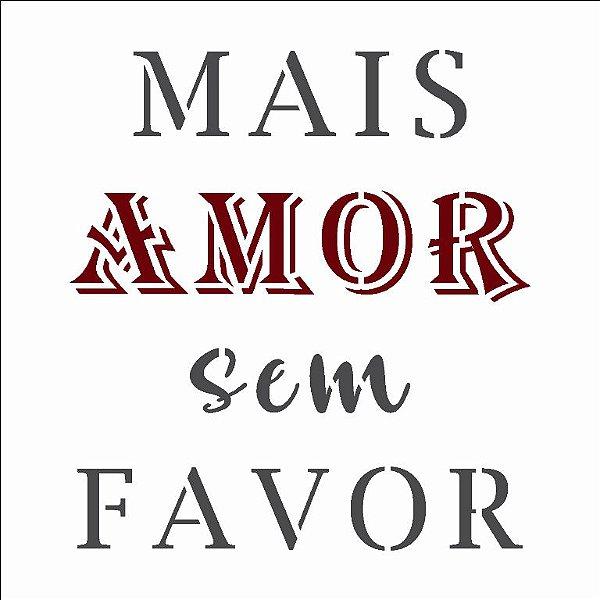 Stencil 14×14 Simples – Frase Mais Amor - Opa 2926