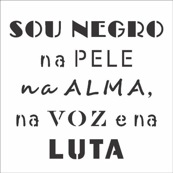 Stencil 10X10 Simples Frase Sou Negro - Opa 2907