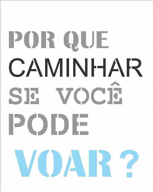 Stencil 20X25 Simples Frase Por Que Caminhar  - Opa 2722