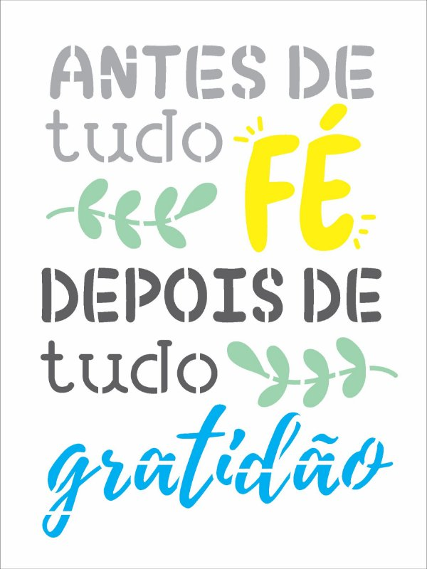 Stencil 15x20 Frase Antes de Tudo Fé - OPA 3050