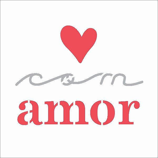 Stencil 10X10 Frase Com Amor - OPA 3028