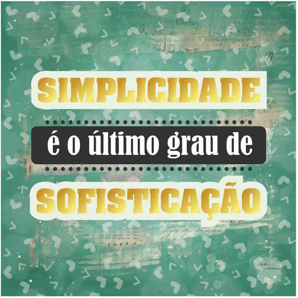 Papel Scrapbook 180g Arte Fácil 15x15 cm - Card CD-025 Simplicidade é o último grau de sofisticação