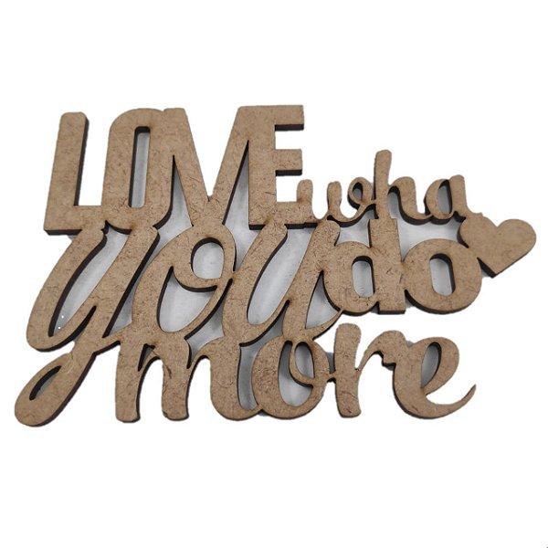 Aplique Laser MDF - Love What You do More 9x13 cm