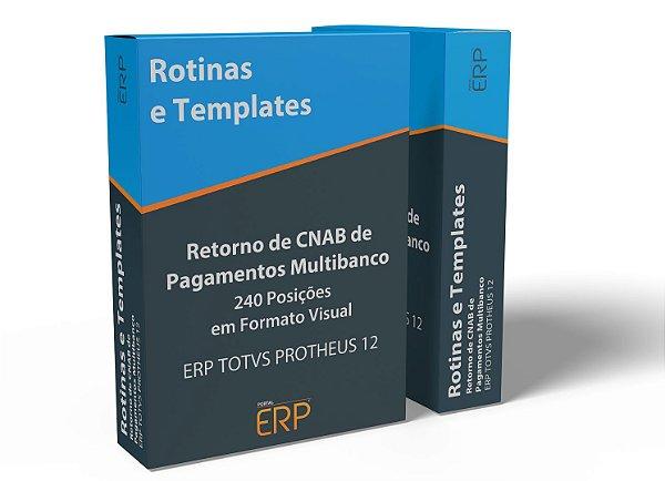 Retorno de CNAB de Pagamentos Multibanco – 240 Posições em Formato Visual | ERP TOTVS Protheus 12