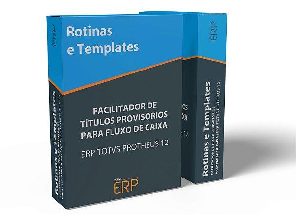 Facilitador de títulos provisórios para fluxo de caixa | ERP TOTVS Protheus 12