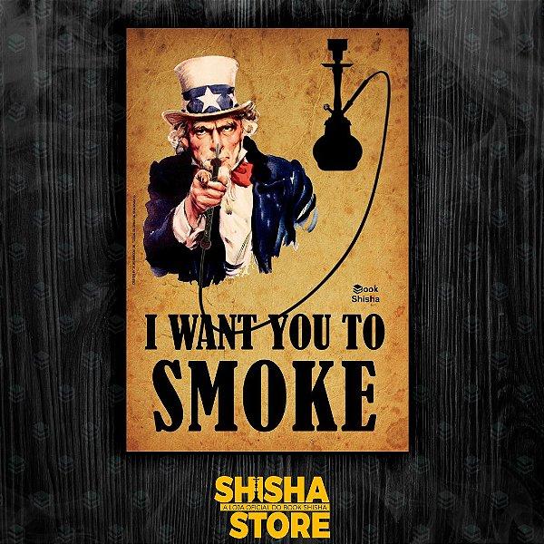 I WANT YOU TO SMOKE