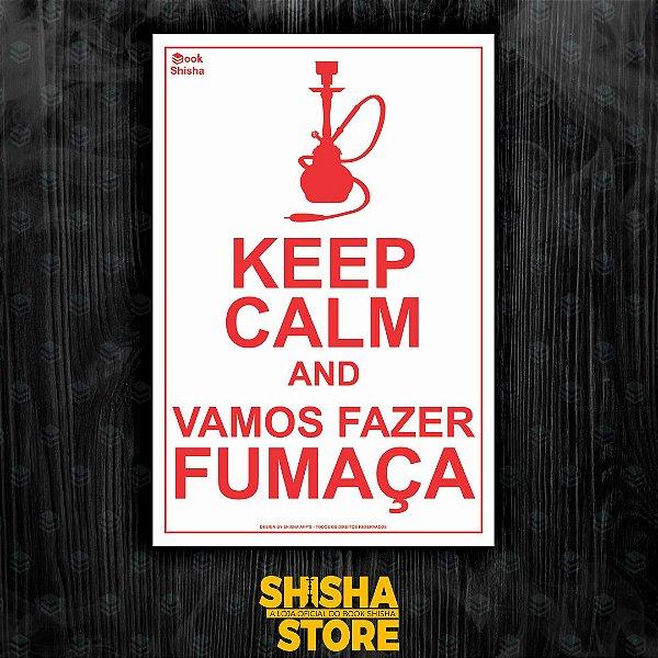KEEP CALM AND VAMOS FAZER FUMAÇA