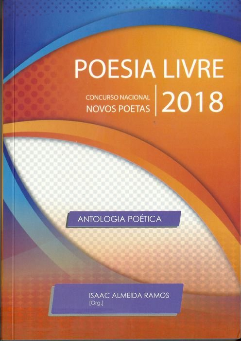 Poesia Livre - Concurso Nacional Novos Poetas 2018. RAMOS, Isaac A.