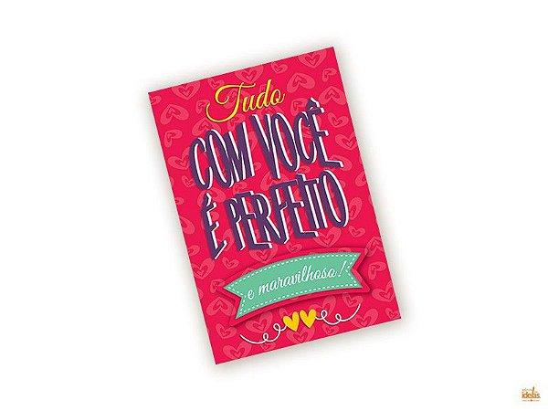 Cartão Pequeno Tudo Com Você é Perfeito