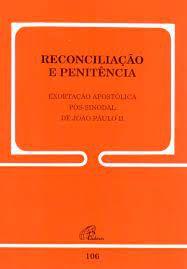 Reconciliação e Penitência - Exortação Apostólica pós sinodal de João Paulo II