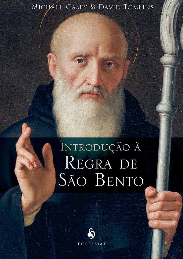 Introducao a Regra de Sao Bento (Em Portugues do Brasil)