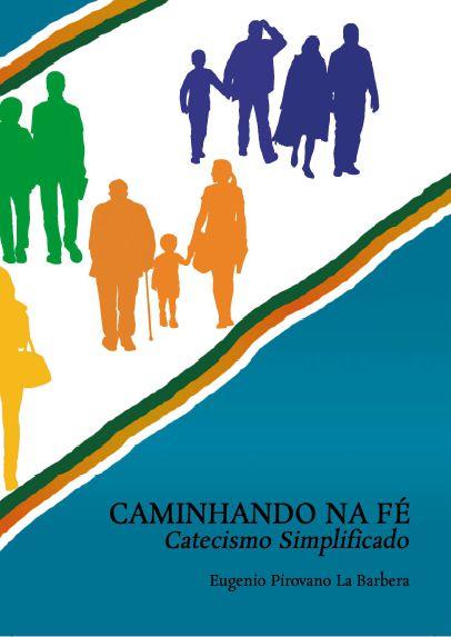 Caminhando na Fé - Catecismo Simplificado - Pe. Eugenio Maria