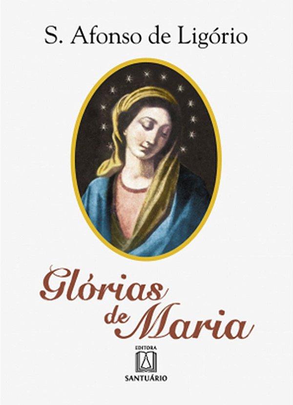 Glórias de Maria - Santo Afonso Maria de Ligório