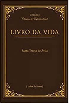 Livro da Vida - Santa Teresa de Ávila