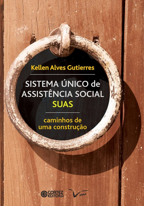 Sistema Único de Assistência Social SUAS - Caminhos de uma Construção