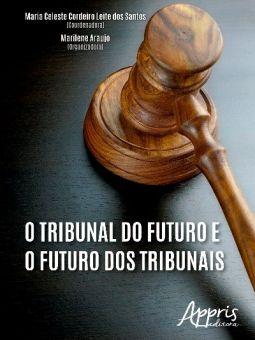 O Tribunal do Futuro e o Futuro dos Tribunais