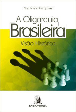Oligarquia Brasileira - Visão Histórica