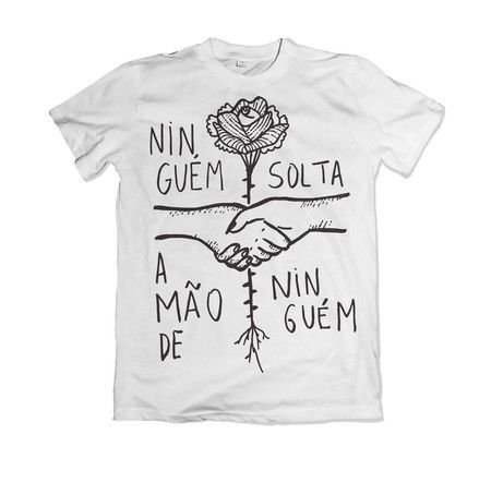 Camiseta Ninguém Solta a Mão de Ninguém