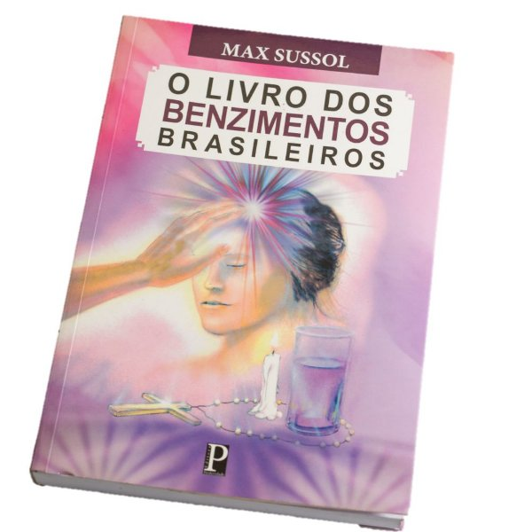 O Livro dos Benzimentos Brasileiros - Max Sussol