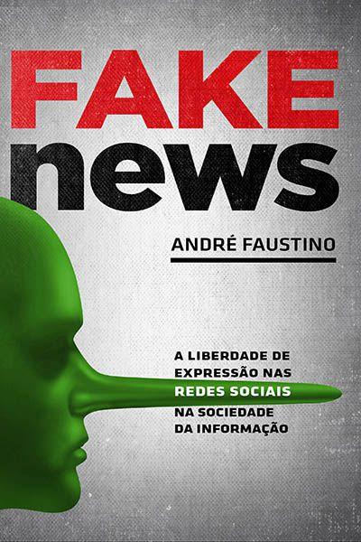 Fake News - a liberdade de expressão na redes sociais na sociedade da informação