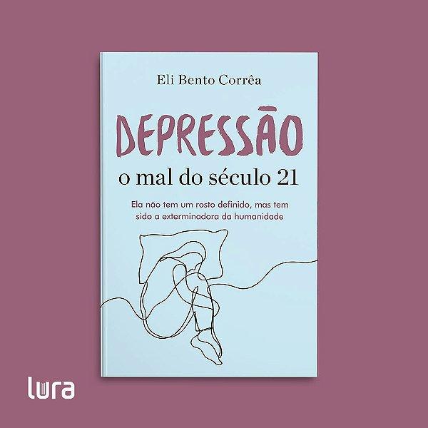 Depressão - o mal do século 21