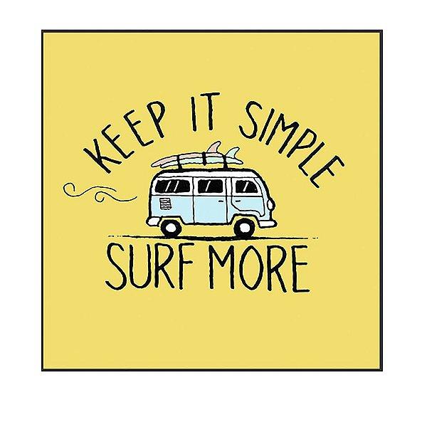 QUADRO DECORATIVO - KEEP IT SIMPLE, SURF MORE