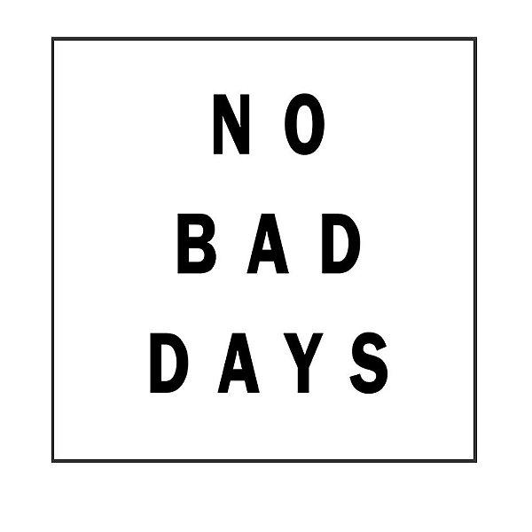 QUADRO DECORATIVO - NO BAD DAYS