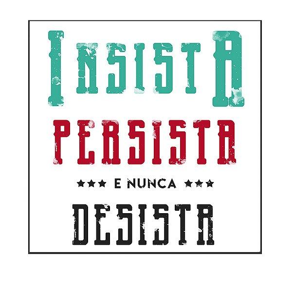 QUADRO DECORATIVO - INSISTA PERSISTA E NUNCA DESISTA