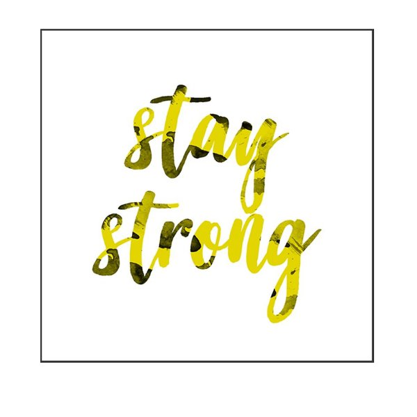 QUADRO DECORATIVO - STAY STRONG