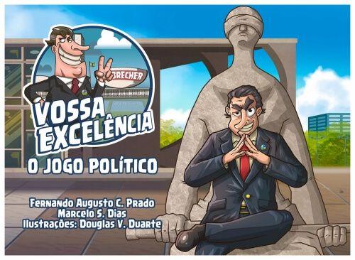 Vossa Excelência: O Jogo Político