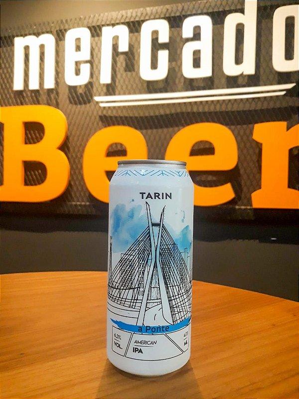 Cerveja Tarin A Ponte 473ml