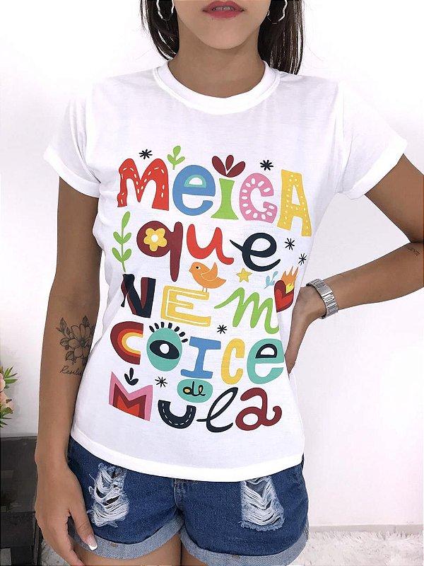 T-SHIRTS FEMININA POLIÉSTER OFF MEIGA QUE NEM COICE DE MULA