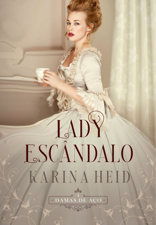 Lady Escândalo - Damas de Aço, livro 4