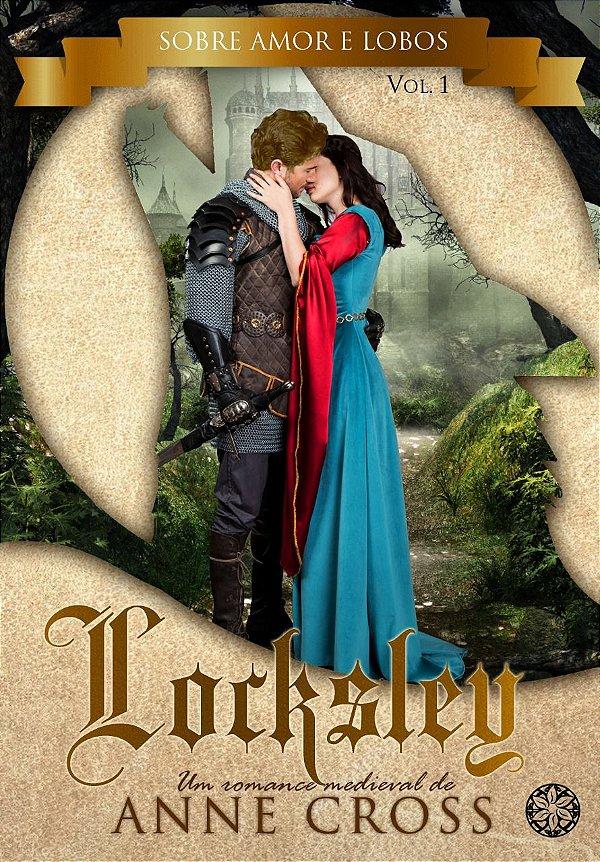 Locksley - Sobre amor e Lobos, livro 1