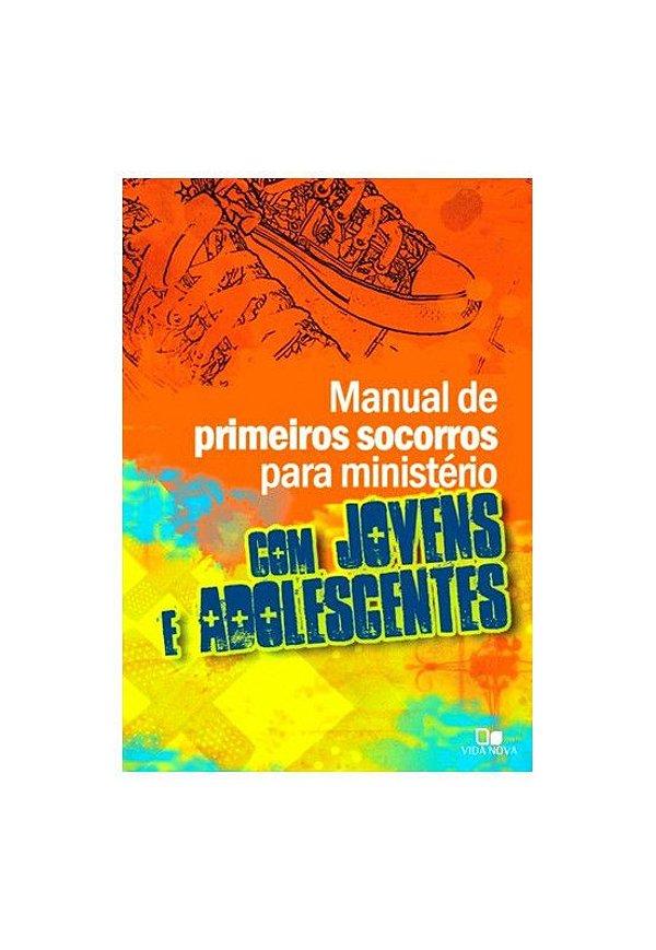 MANUAL DE PRIMEIROS SOCORROS PARA MINISTÉRIO COM JOVENS E ADOLESCENTES