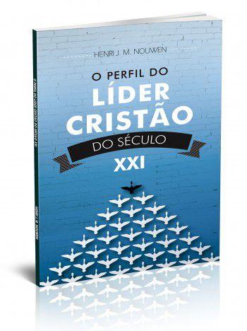 LIVRO O PERFIL DO LIDER CRISTAO DO SECULO XXI