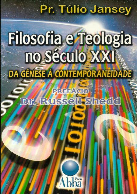 LIVRO FILOSOFIA E TEOLOGIA NO SECULO XXI