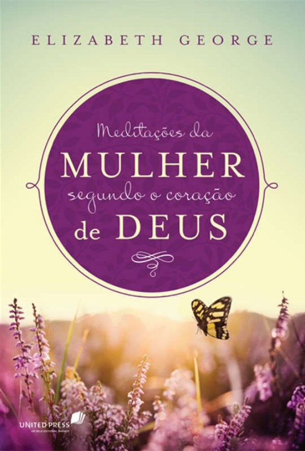 LIVRO MEDITACOES DA MULHER SEGUNDO O CORACAO DE DEUS