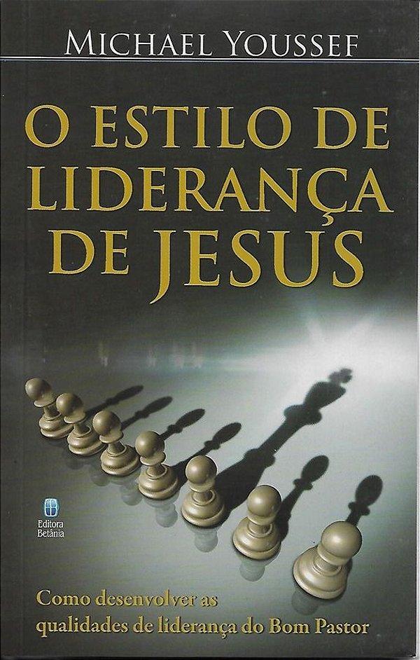 LIVRO O ESTILO DE LIDERANCA DE JESUS