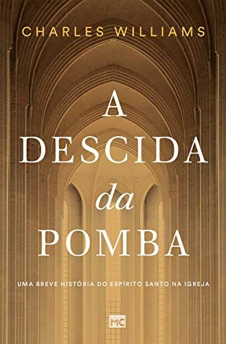 Livro A Descida da Pomba |Charles Williams|