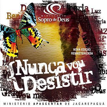 CD MINISTERIO SOPRO DE DEUS NUNCA VOU DESISTIR