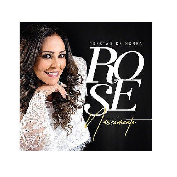 CD ROSE NASCIMENTO QUESTAO DE HONRA