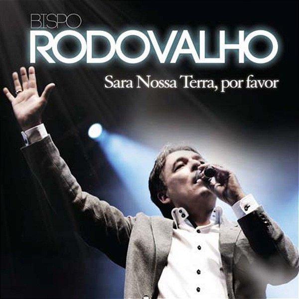 CD BISPO RODOVALHO SARA NOSSA TERRA POR FAVOR