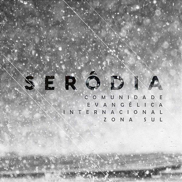 CD COMUNIDADE EVANGELICA INTERNACIONAL DA ZONA SUL SERODIA