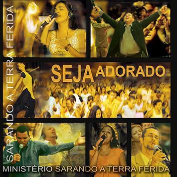 CD MINISTERIO SARANDO A TERRA FERIDA NOVA IGUACU SEJA ADORADO