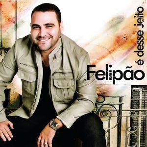 CD FELIPAO E DESSE JEITO