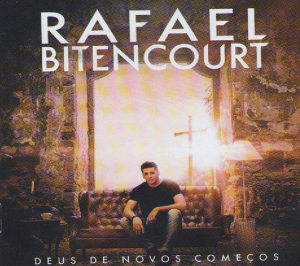 CD RAFAEL BITENCOURT DEUS DE NOVOS COMECOS