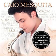 CD CAIO MESQUITA MUSICAS PARA ORAR