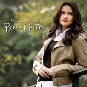 CD BRUNA MARTINS MINHA CANCOES